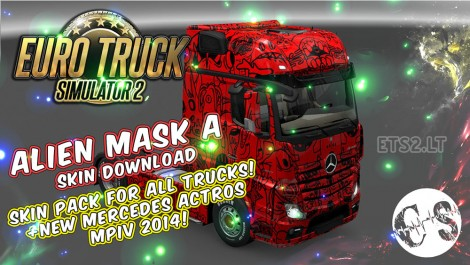 Alien Mask A Skin Pack for All Trucks + New Mercedes Actros MPIV2014 + Volvo Ohaha