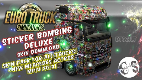 Sticker Bombing Deluxe Skin Pack for All Trucks + New Mercedes Actros MPIV2014 + Volvo Ohaha