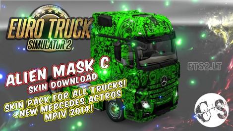 Alien Mask C Skin Pack for All Trucks + New Mercedes Actros MPIV 2014 + Volvo Ohaha