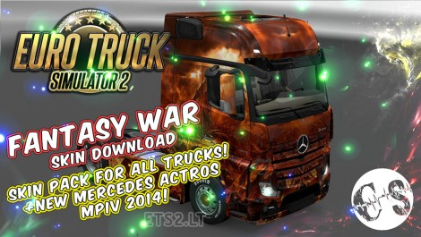 Fantasy War Skin Pack for All Trucks + New Mercedes Actros MPIV 2014 + Volvo Ohaha