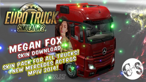 Megan Fox Skin Pack for All Trucks + New Mercedes Actros MPIV 2014 + Volvo Ohaha