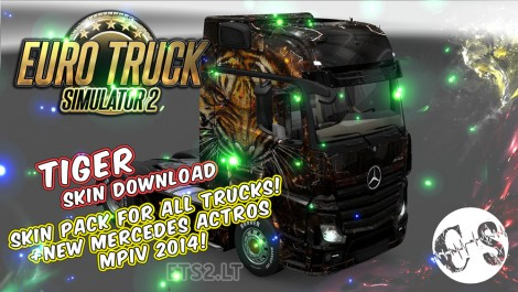 Tiger Skin Pack for All Trucks + New Mercedes Actros MPIV 2014 + Volvo Ohaha
