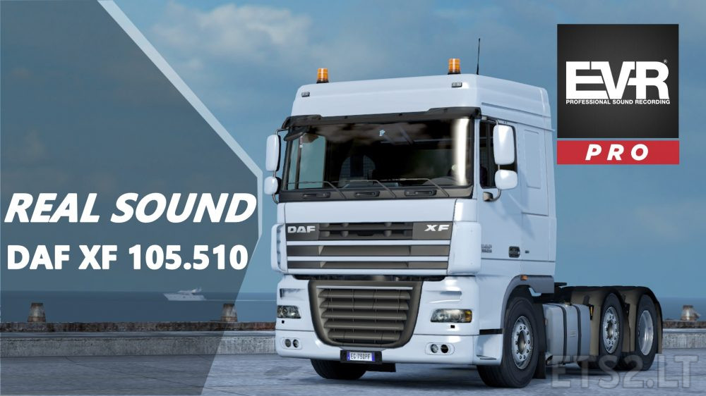 Authentic sound DAF XF 105 510 Engine Voice Records | ETS 2 mods