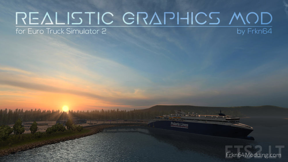 Realistic Graphics Mod v 2 4 [by Frkn64] | ETS 2 mods