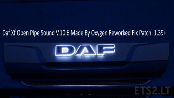 Daf Xf Open Pipe Sound V.10.6 Reworked Fix